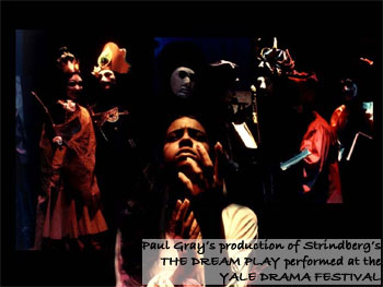 Paul Gray's production of Strindberg's THE DREAM PLAY performed at the YALE DRAMA FESTIVAL