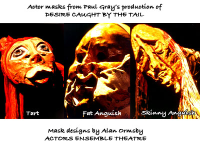 Actor masks from Paul Gray's production of DESIRE CAUGHT BY THE TAIL